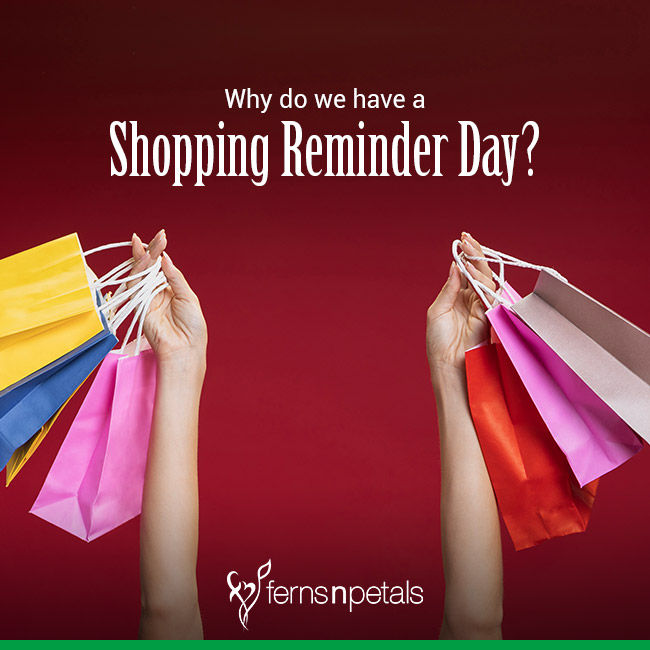 Why do we have a Shopping Reminder Day?